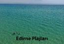 Edirne Plajları Listesi 2021